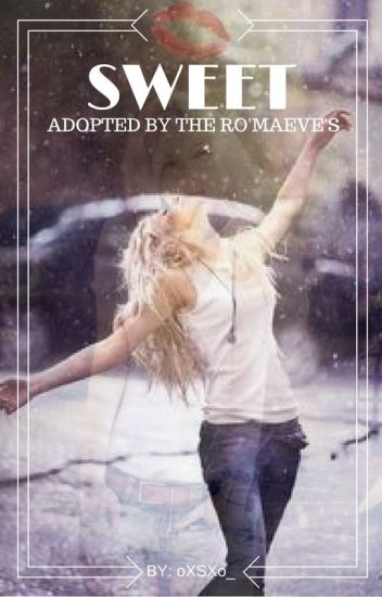 Sweet | Adopted by the Ro'Maeves X Reader - Book 1