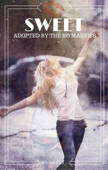 Sweet | Adopted by the Ro'Maeves X Reader
