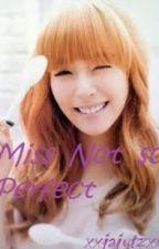 Miss not so perfect by xxjajutzxx