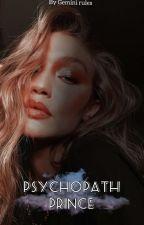 Psychopath Prince | أمير مُختل  by GeminiRules_