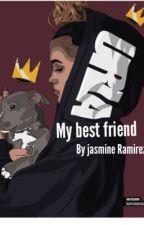 My best friend by JasmineRamirez666