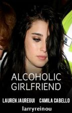 Alcoholic girlfriend ➸ Camren by larryreinou