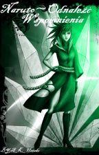 Naruto~Odnaleźć Wspomnienia by A_K_Hatake