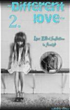 Erilainen rakkaus 2 by Robina_Ellioteer
