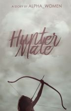 Hunter Mate [COMPLETED] by Alpha_women
