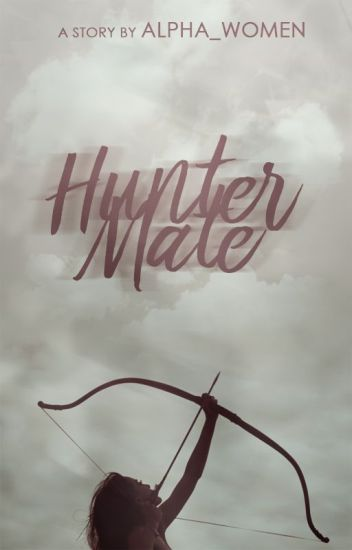 Hunter Mate [COMPLETED]