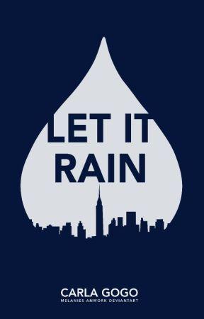 Let it rain (Rain #1) by CarliGGSheeran