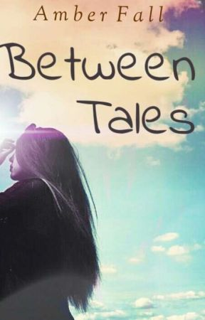 Between Tales by Amber_Fall
