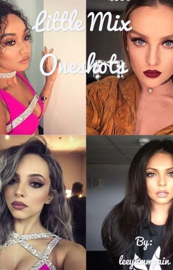 Little Mix Oneshots
