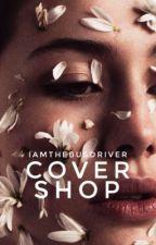 Cover Shop (OPEN) by IamTheBusDriver