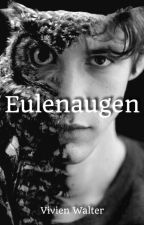 Eulenaugen (Band 2)  by VivienWalter