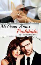 Mi Gran Amor Prohibido by kiaratorresbrito