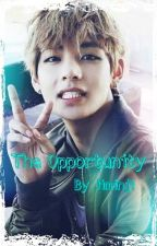 The Opportunity • Taehyung x Reader • by Jiminji
