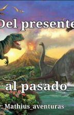 Del Presente Al Pasado by Mathius_aventuras