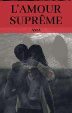L'Alpha suprême et moi  by A_TheWriter