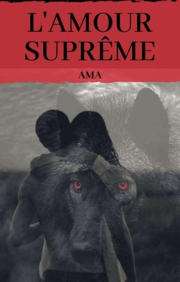 L'Alpha suprême et moi