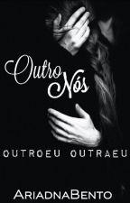 OutroNós by AriadnaBento