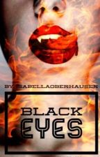 Black Eyes Verliebt in einen Vampir by isabellaoberhauser
