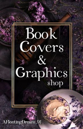 A.F.D91 Book Cover and Graphics shop by AFleetingDream_91