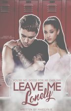 Leave Me Lonely ➳ jariana by bieber-dollface