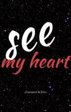See My Heart // Chanris by wyifanie