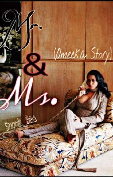 Mr. & Ms.(Omeeka Story. On pause)