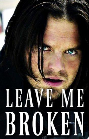 Leave Me Broken [Winter Soldier] II