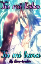 Tu mi lobo / Tu mi luna by Love-tenshin