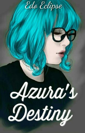 Azura's Destiny(On Hold)