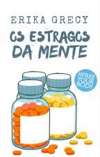 Os Estragos da Mente [ATÉ DIA 02/03] by ErikaGrecy
