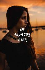La Hija Del Mar by Smallfirework