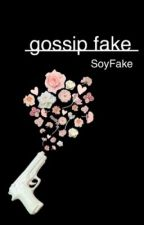 Gossip Fake by SoyFakeLand