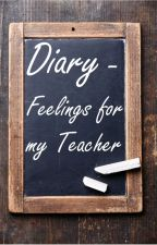 Diary - Feelings for my Teacher by MysterySI