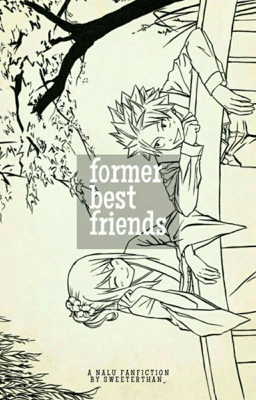 Former Best Friends || COMPLETE