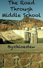 The Road Through Middle School by Forever_Crafter
