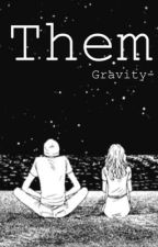 Them by Gravity-