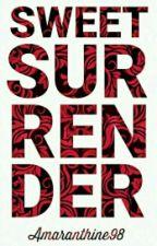 Sweet Surrender (Short Story) ✔ by Amaranthine98