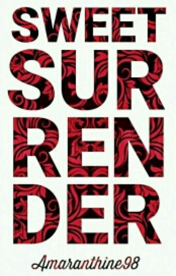 Sweet Surrender (Short Story) ✔