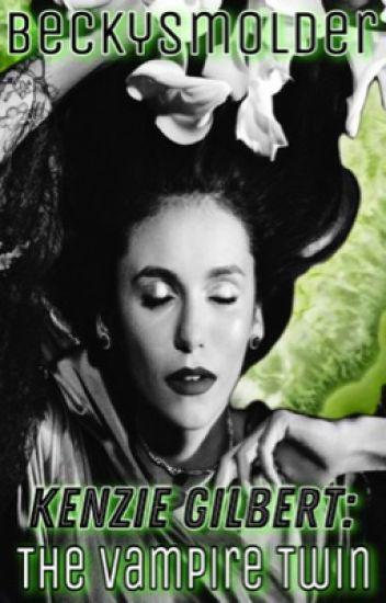 Kenzie Gilbert: The Vampire Twin