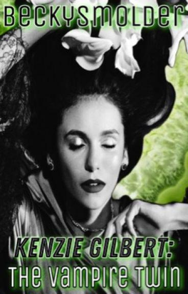 Kenzie Gilbert: The Undead Twin