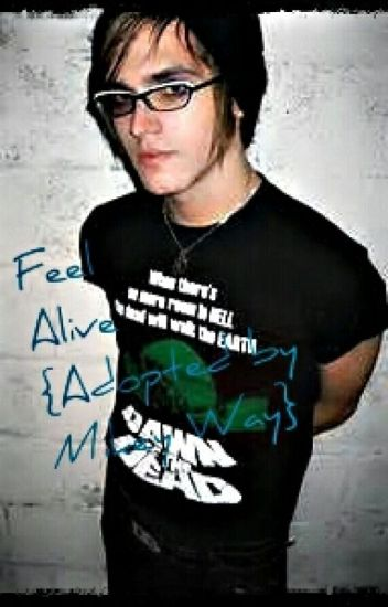 Feel Alive(Adopted By Mikey Way)