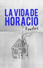 La vida de Horacio - FanArt by lavidadehoracio