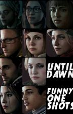Until Dawn - Funny One Shots by Shameless-Dreamer