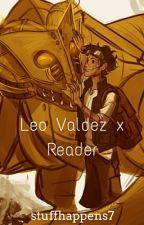 Leo Valdez x Reader (Oneshots) by cinnamuffin