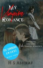 My Vampire Romance {ON HOLD UNTIL FURTHER NOTICE!} by Broken_Hearted18