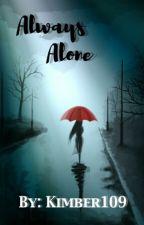 Always Alone by Kimber109