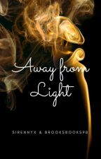 Away from Light by BrooksBooks98