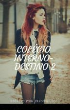 Colégio Interno- Destino 2 by inescoelho09
