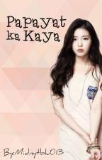 PAPAYAT KA KAYA [ REVISING ] by poysonaybee