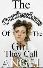 The Confessions Of The Girl They Call Angel by Paigebrownie
